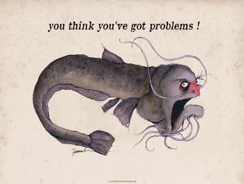 you think you've got problems! - signed print